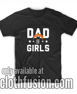 Dad of girls T-Shirt