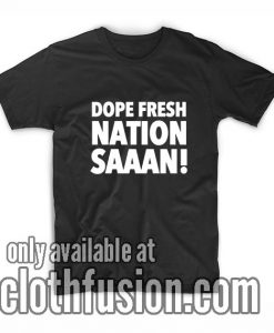 Dope Fresh Nation Shirts