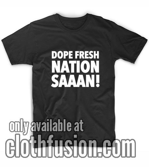 Dope Fresh Nation Shirts