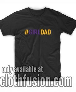Hashtag Girl Dad T-Shirt