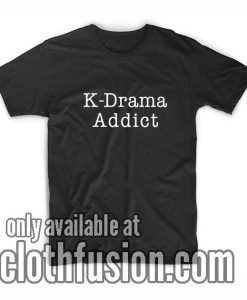K-Drama Addict Tee Shirts
