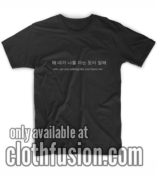 Like You Know Me T-Shirt