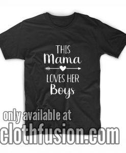 Mama Loves Her Boys Shirts