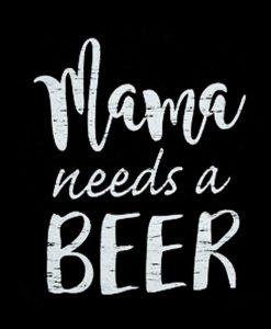 Mama Needs A Beer Funny Hoodies