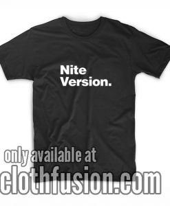 Nite Version Funny Shirts