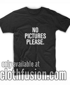 No Pictures Please T-Shirt