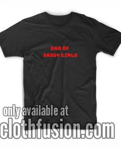 Sassy Girls Dad T-Shirt