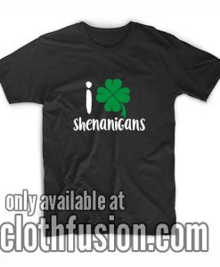 St. Patrick Day I Love Shenanigans Shirts