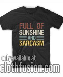 Full of Sunshine and Sarcasm T-Shirts