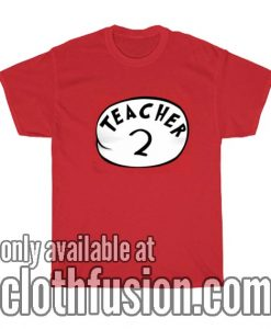 Teacher 2 Shirts
