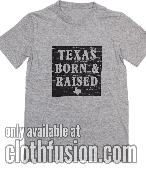Texas Born and Raised Vintage T-Shirts
