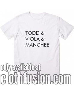 Todd Viola Manchee T-Shirt