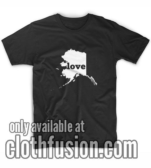 Alaska Love T-Shirts