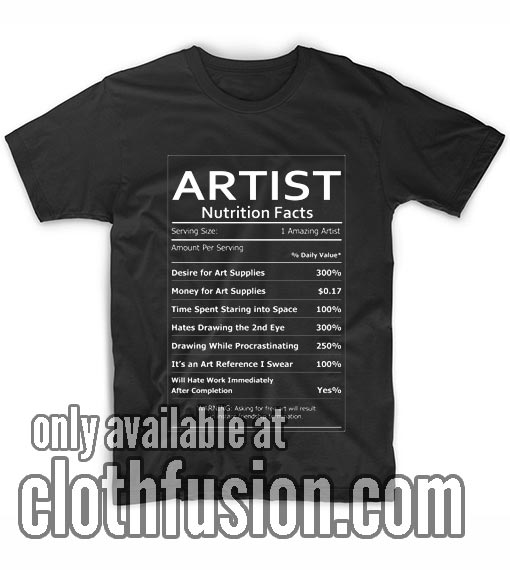 Artist Nutrition Facts T-Shirts