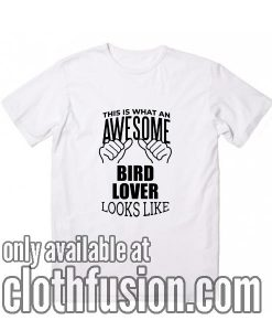 Awesome Bird saying gift T-Shirts