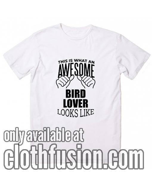 Awesome Bird saying gift T-Shirts