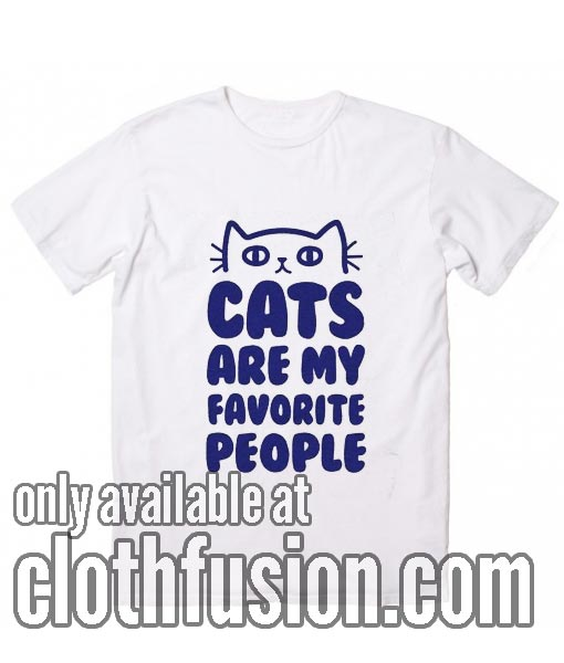 Cats Are My Favorite People T-Shirts