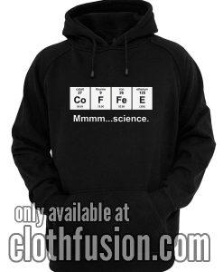 Coffee Mmm Science Hoodies