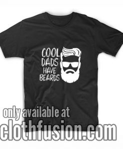 Cool Dads Have Beards T-Shirts