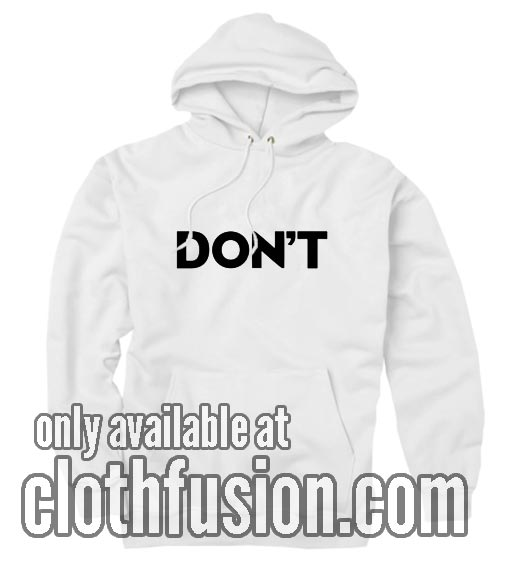 Don't Slogan Hoodies