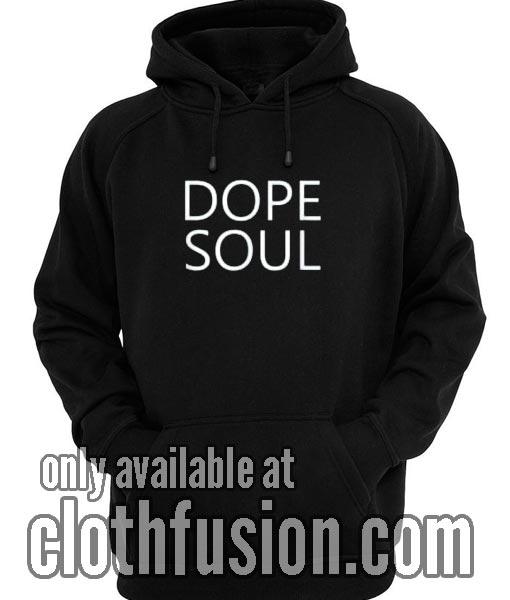 Dope Soul Hoodies