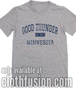 Good Thunder Minnesota T-Shirts