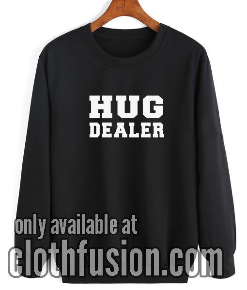 Hug Dealer Funny Sweatshirt