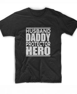 Husband Daddy Protector Hero T-Shirts