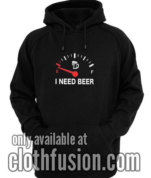 I Need Beer Hoodies