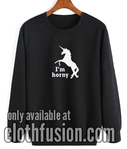 I'm Horny Sweatshirt