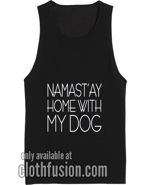 Namast'ay Home With My Dog Tank top