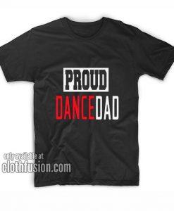 Proud Dance Dad T-Shirts