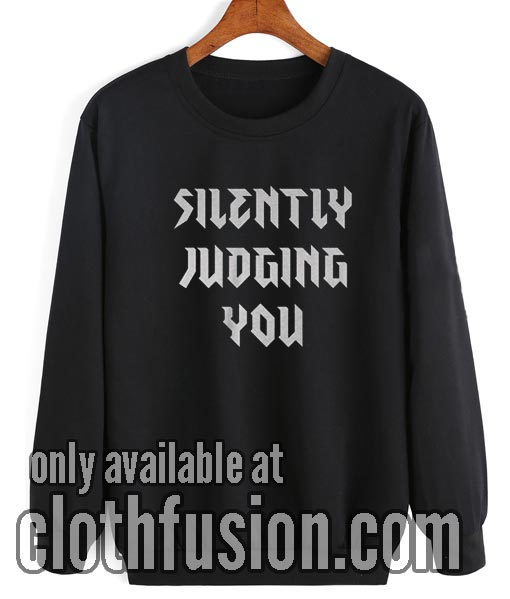 Silently Judging You Sweatshirt