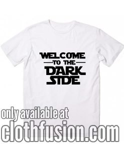 Welcome Dark Side T-Shirts