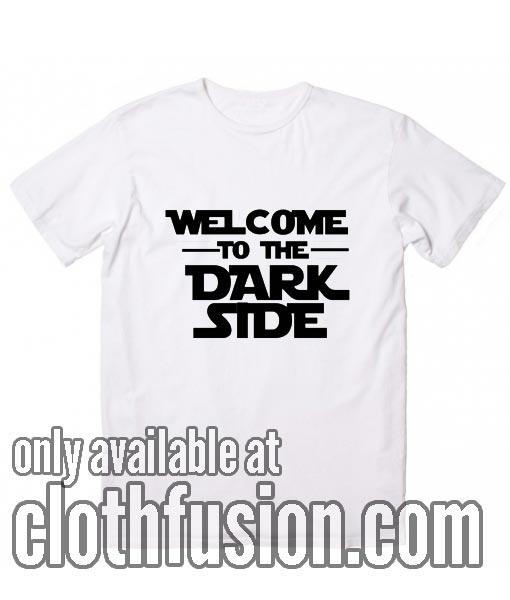 Welcome Dark Side T-Shirts