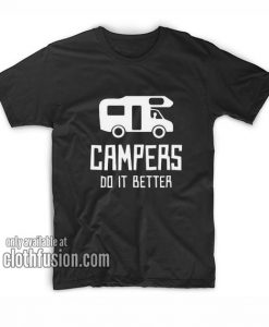 Campers do it better T-Shirts