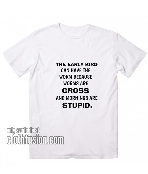Funny The Early Bird T-Shirts
