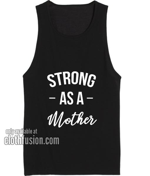 Strong As A Mother Ladies Tank top