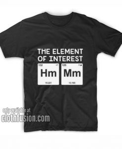 The Element of Interest T-Shirts