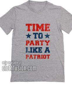 Time to Party Like A Patriot T-Shirts