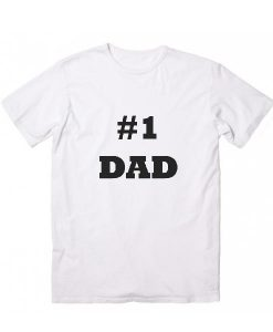 Happy Father's Day Number 1 Dad T-Shirts
