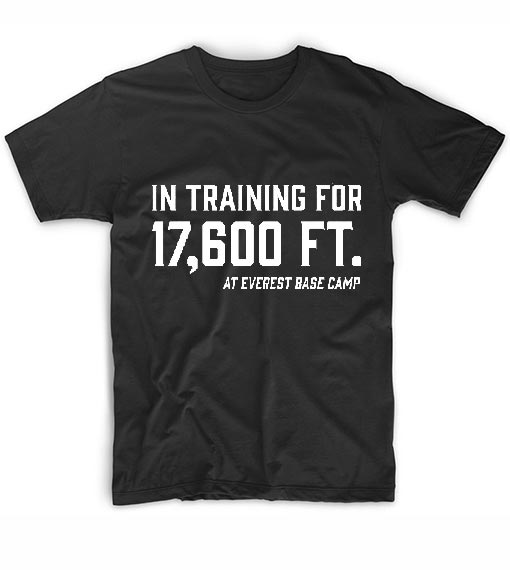 In Training For 17600 Ft T-Shirts