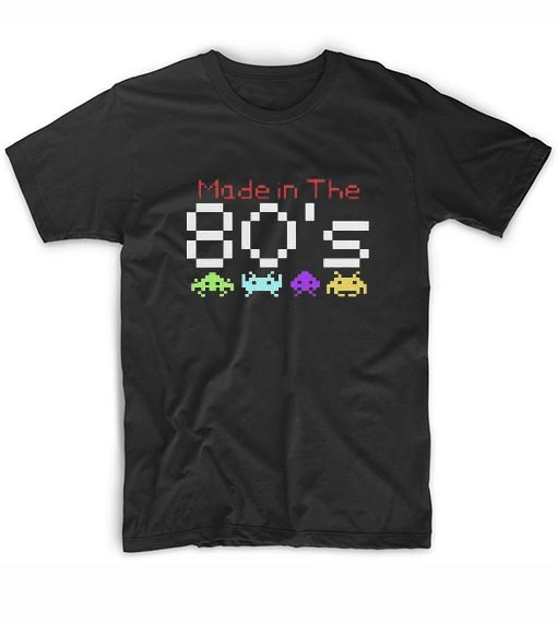 Made in the 80's T-Shirts