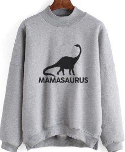 Mamasaurus Mom Sweatshirt