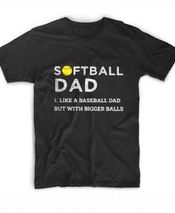 Softball dad like a baseball dad T-Shirts