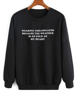 Wearing This Sweater Sweatshirt