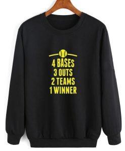 4 Bases 3 Outs 2 Teams 1 Winner Sweatshirt