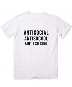 Aint I So Cool T-Shirts
