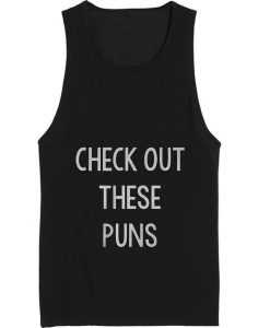 Check Out These Puns Tank top