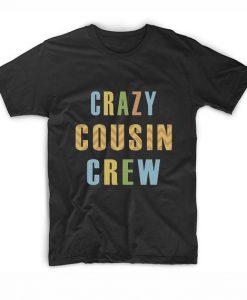 Crazy Cousin Crew Short Sleeve Unisex T-Shirts